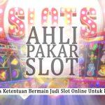 Slot Online Apa Saja Ketentuannya? - Informasi Judi Online Menurut Pakar